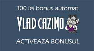 Bonus automat de 300 lei de la Vlad Cazino